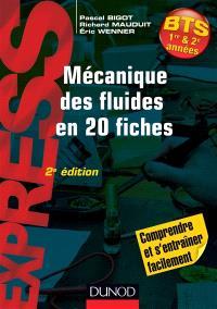 Mécanique des fluides en 20 fiches : BTS 1re & 2e années