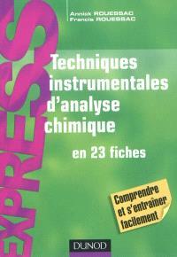Techniques instrumentales d'analyse chimique en 23 fiches : comprendre et s'entraîner facilement
