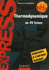 Thermodynamique en 20 fiches : BTS 1re & 2e années