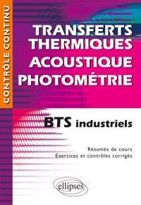 Transferts thermiques, acoustique, photométrie : BTS industriels