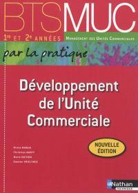 Développement de l'unité commerciale, BTS MUC 1re et 2e années management des unités commerciales par la pratique