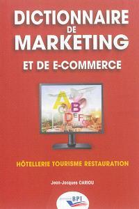 Dictionnaire de marketing et de e-commerce : hôtellerie, tourisme, restauration