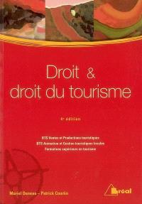 Droit et droit du tourisme : BTS Ventes et productions touristiques, BTS Animation et gestion touristiques locales, Formations supérieures en tourisme