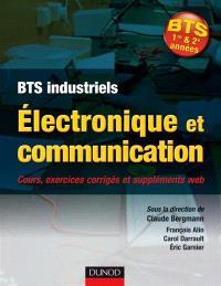 Electronique et communication BTS : cours, exercices corrigés et bonus Web