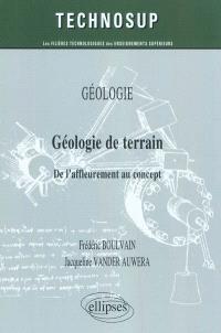 Géologie de terrain : de l'affleurement au concept : géologie