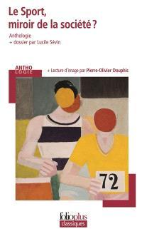 Le sport, miroir de la société ? : anthologie