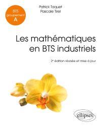 Les mathématiques en BTS industriels : BTS groupement A