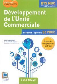 Développement de l'unité commerciale : BTS MUC 1re et 2e années : préparer l'épreuve E6 PDUC