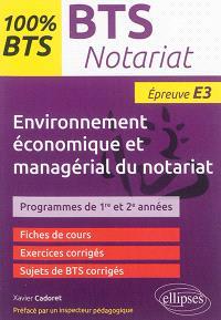 Environnement économique et managérial du notariat, épreuve E3 : BTS notariat, programmes de 1re et 2e années