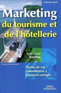 Marketing du tourisme et de l'hôtellerie : études de cas commentées et exercices corrigés