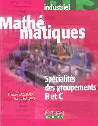 Mathématiques : spécialités des groupements B et C, BTS industriel