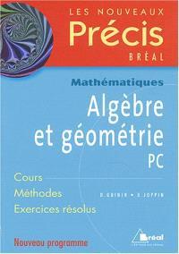 Nouveau précis algèbre et géométrie PC