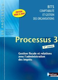 Processus 3 : gestion fiscale et relations avec l'administration des impôts : BTS comptabilité et gestion des organisations 1re année