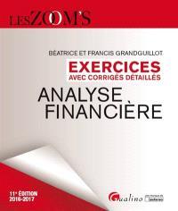 Analyse financière : exercices avec corrigés détaillés : 2016-2017