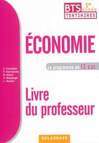 Economie BTS tertiaires 1re année : le programme en 13 cas : livre du professeur