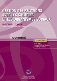 Gestion des relations avec les salariés et les organismes sociaux : processus 2 du BTS CGO 2e année, cas pratiques : corrigé
