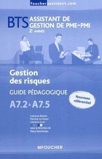 Gestion des risques A7.2 à A7.5, BTS assistant de gestion de PME-PMI, 2e année : guide pédagogique