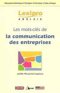 Les mots-clés de la communication des entreprises : anglais : classement thématique, exemples d'utilisation, index bilingue
