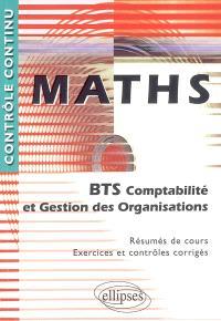 Maths BTS comptabilité et gestion des organisations : résumés de cours, exercices et contrôles corrigés