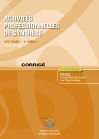 Activités professionnelles de synthèse. Volume 2, APS du BTS CGO 2e année : corrigé