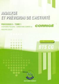 Analyse et prévision de l'activité, corrigé : processus 5 du BTS CG. Volume 1