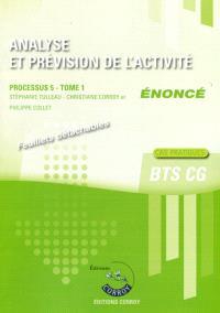 Analyse et prévision de l'activité, énoncé : processus 5 du BTS CG. Volume 1