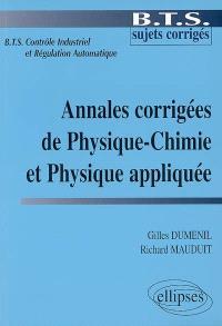 Annales corrigées de physique-chimie et physique appliquée : BTS contrôle industriel et régulation automatique