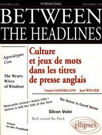 Between the headlines : culture et jeux de mots dans les titres de presse anglais