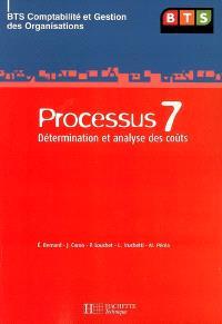 BTS comptabilité et gestion des organisations. Volume 2006, Processus 7, détermination et analyse des coûts
