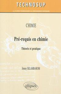 Chimie : pré-requis en chimie : théorie et pratique
