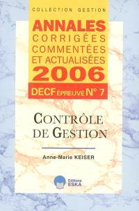 Contrôle de gestion : annales corrigées, commentées et actualisées 2006, DECF épreuve n° 7