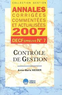 Contrôle de gestion, DECF épreuve n° 7 : annales corrigées, commentées et actualisées 2007