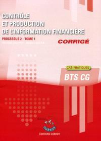 Contrôle et production de l'information financière, corrigé : processus 2 du BTS CG. Volume 1