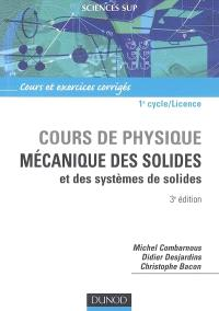 Cours de physique : mécanique des solides et des systèmes de solides : cours et exercices corrigés, 1er cycle-licence