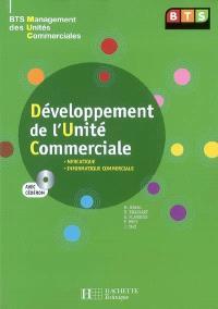 Développement de l'unité commerciale : BTS management des unités commerciales : mercatique, informatique commerciale, gestion de projet