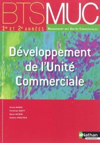 Développement de l'unité commerciale : BTS MUC, management des unités commerciales, 1re et 2e années