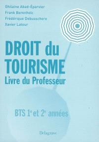 Droit du tourisme, BTS 1re et 2e années : livre du professeur