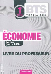 Economie BTS tertiaires 1re année : livre du professeur