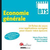 Economie générale : 30 fiches de cours avec applications corrigées pour réussir votre épreuve : conforme au nouveau programme, épreuve E.3, unité 3.1