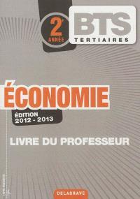 Economie, BTS tertiaires 2e année : livre du professeur : 2012-2013