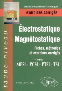 Electrostatique, magnétostatique MPSI-PCSI-PTSI-TSI : fiches, méthodes et exercices corrigés : 1re année
