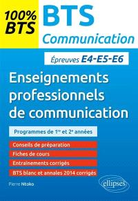 Enseignements professionnels de communication : BTS communication, épreuves E4-E5-E6 : programmes de 1re et 2e années