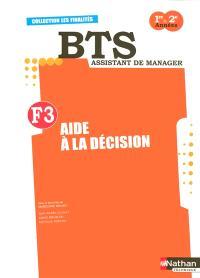 Finalité 3, aide à la décision : BTS assistant de manager : livre de l'élève