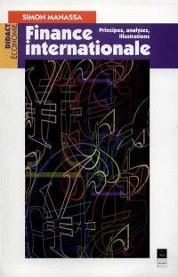 Finances internationales : principes, analyses, illustrations