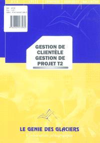 Gestion de clientèle, gestion de projet. Volume 2