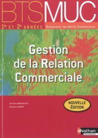 Gestion de la relation commerciale, BTS MUC 1re et 2e années management des unités commerciales