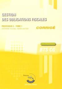 Gestion des obligations fiscales : processus 3, BTS CG, cas pratiques : corrigé. Volume 1