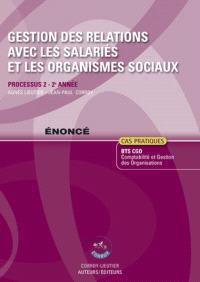 Gestion des relations avec les salariés et les organismes sociaux : processus 2 du BTS CGO 2e année, cas pratiques : énoncé