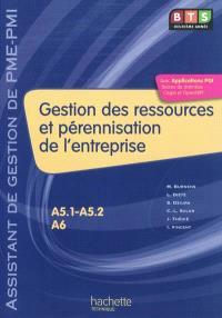 Gestion des ressources et pérennisation de l'entreprise, BTS assistant de gestion de PME-PMI 2e année, A5-1 et A5-2-A6 : livre de l'élève
