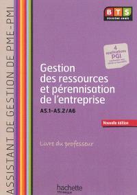 Gestion des ressources et pérennisation de l'entreprise, BTS assistant de gestion de PME-PMI deuxième année, A5.1-A5.2-A6 : livre du professeur